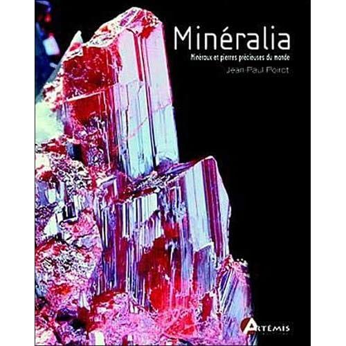 Mineralia : Les minéraux & les pierres précieuses du monde
