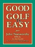 Image de GOOD GOLF IS EASY : Jouer en confiance, avec facilite et en prenant du plaisir