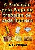 A Provação Pelo Fogo Do Trabalho De Cada Homem (Portuguese Edition)