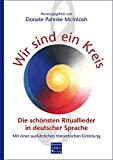 Wir sind ein Kreis: Die schönsten Rituallieder in deutscher Sprache