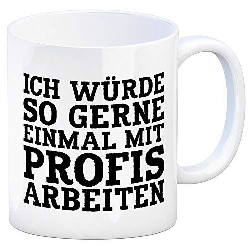 trendaffe - Kaffeebecher mit Spruch: Ich würde so gerne EIN mal mit Profis Arbeiten