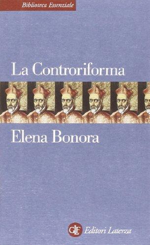 La Controriforma (Biblioteca essenziale Laterza) por Elena Bonora