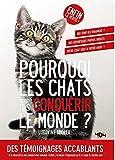 pourquoi les chats vont ils conqu?rir le monde?