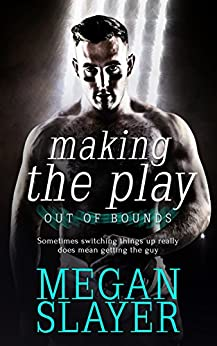 Making the Play (Out of Bounds Book 2) by [Slayer, Megan]