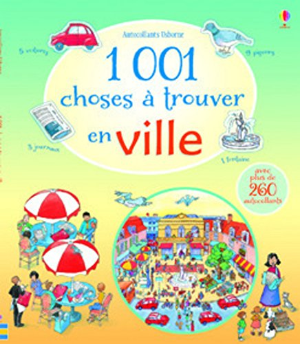 1 001 choses à trouver en ville - avec autocollants par Anna Milbourne