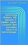 Samsung Galaxy S9. Iphone X. Tablet. Ipple. L'avenir des humains face à la technologie.
