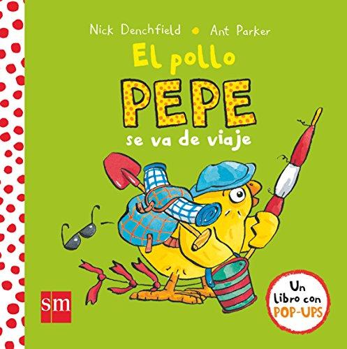 El pollo Pepe se va de viaje (El pollo Pepe y sus amigos) por Nick Denchfield
