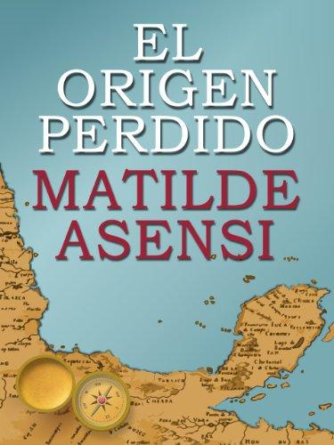 El Origen Perdido por Matilde Asensi