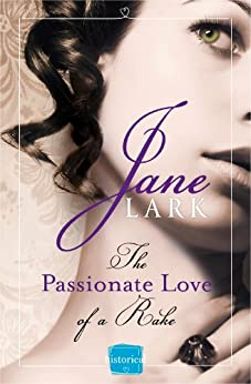 The Passionate Love of a Rake (Marlow Intrigues Book 2) by [Lark, Jane]