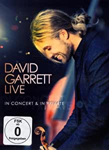 David Garrett - David Garrett Live - In Concert & in Private