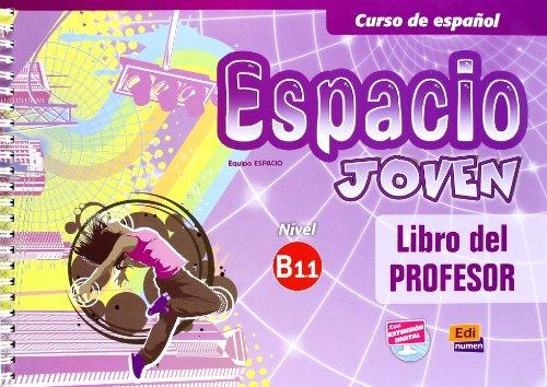 Espacio Joven B1.1 Libro del Profesor + Eleteca Access par Liliana Pereyra Brizuela