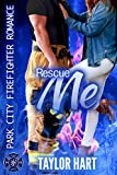 Rescue Me: Park City Firefighter Romance (A Bachelor Billionaire Companion) (English Edition)