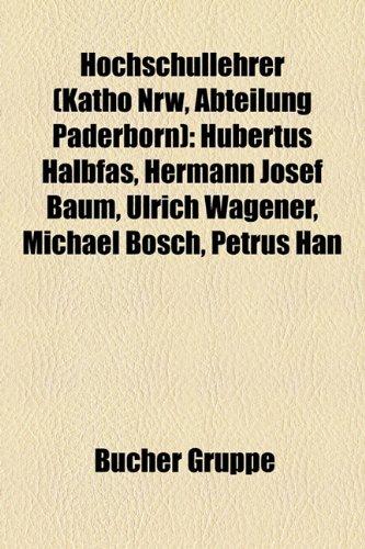 Hochschullehrer (Katho Nrw, Abteilung Paderborn): Hubertus Halbfas, Hermann Josef Baum, Ulrich Wagener, Michael Bosch, Petrus Han