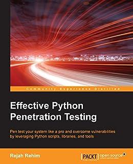 Effective Python Penetration Testing by [Rehim, Rejah]