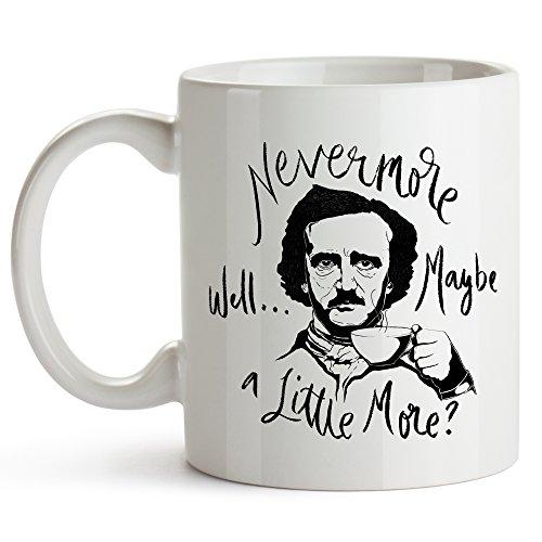 �che verwöhnt gut vielleicht ein wenig mehr, Edgar Allan Poe, Funny Kaffee Tasse, 11Oz PoE Kaffee Tasse, Halloween Geschenk ()