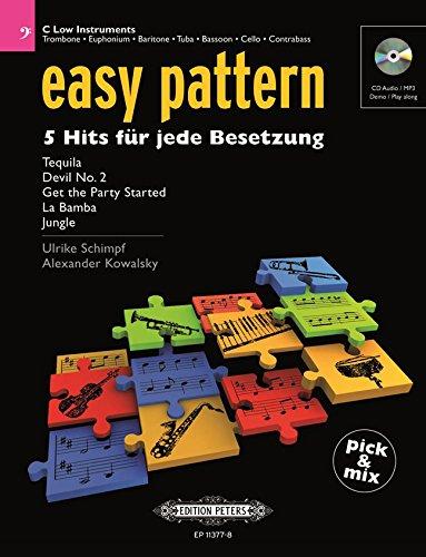 Easy pattern. 5 Hits für jede Besetzung - C Low Instruments: Posaune, Euphonium, Baritone, Tuba, Fagott, Violoncello, Kontrabass Posaune, Bariton ... Bariton-Oboe, Tuba, Fagott, Cello, Kontrabass