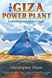 The Giza Power Plant: Technologies of Ancient Egypt