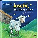 Joschi, das kleine Lamm - Max Lucado