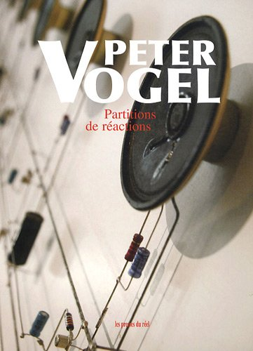 Peter Vogel : Partitions de réactions (...