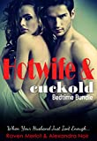 Hotwife and cuckold Bedtime Bundle: Sometimes Your Husband Just Isn't Enough (Hotwife and cuckold Bedtime Stories Book 7)