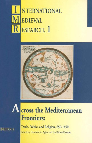 Across the Mediterranean Frontiers: trade, politics and religion, 650-1450
