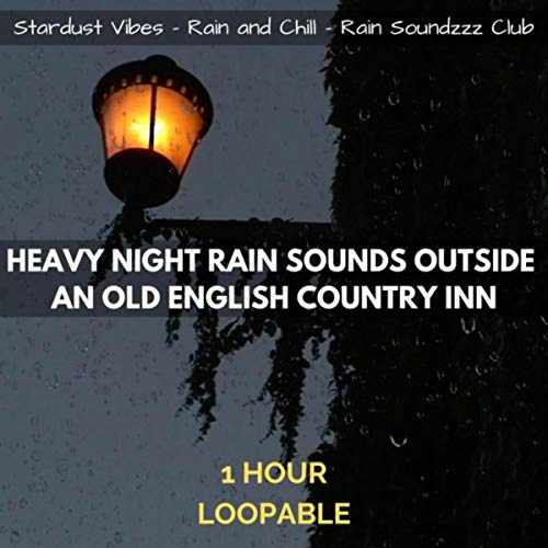 Heavy Night Rain Sounds Outside an Old English Country Inn: One Hour (Loopable) -