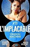 Vaudou machine: L'Implacable, T33