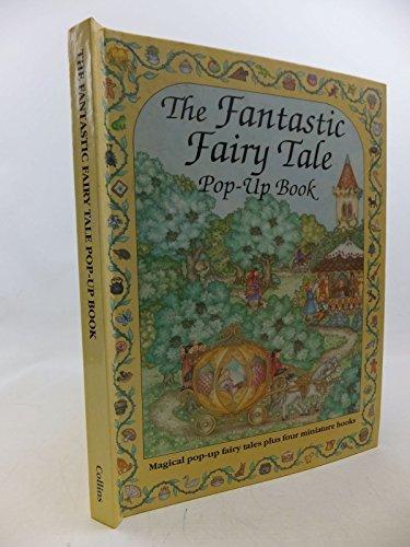 The Fantastic Fairy Tale Pop-up Book par