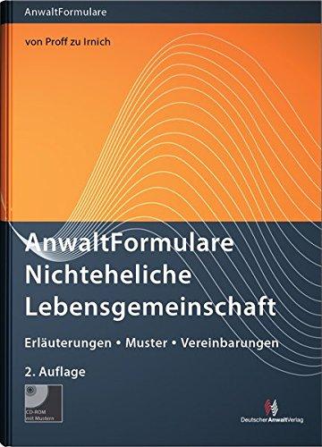 AnwaltFormulare Nichteheliche Lebensgemeinschaft: Erläuterungen, Muster, Vereinbarungen