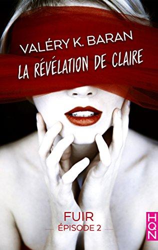 La révélation de Claire - Fuir (épisode 2) : La révélation de Claire S2E2 (HQN) (French Edition)
