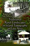 Traditional Rural Landscapes in Island Topography in East Asia (Environmental Research Advances)