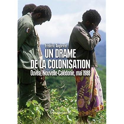 Un drame de la colonisation : Ouvéa, Nouvelle Calédonie, 1988