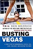 Busting Vegas: A True Story of Monumental Excess, Sex, Love, Violence, and Beating the Odds by Ben Mezrich (2006-08-22)