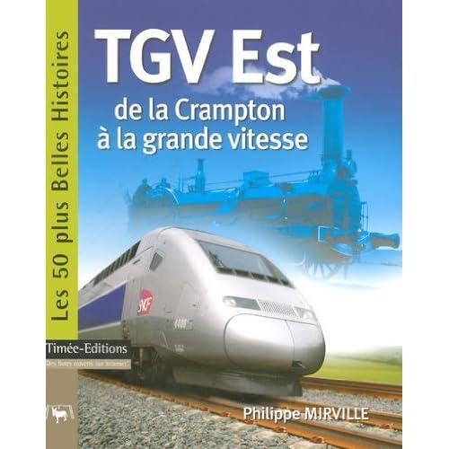 TGV Est : De la Crampton à la grande vitesse