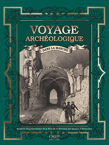Voyage archéologique - A la découverte du patrimoine de la Manche