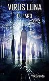 Virus Luna. El Faro