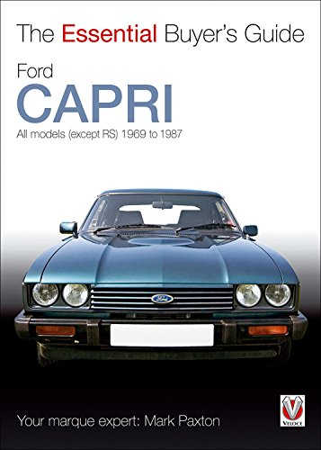 Ford Capri: All models (except RS) 1969 to 1987 (The Essential Buyer's Guide)