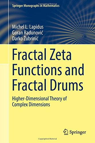 fractal-zeta-functions-and-fractal-drums-higher-dimensional-theory-of-complex-dimensions