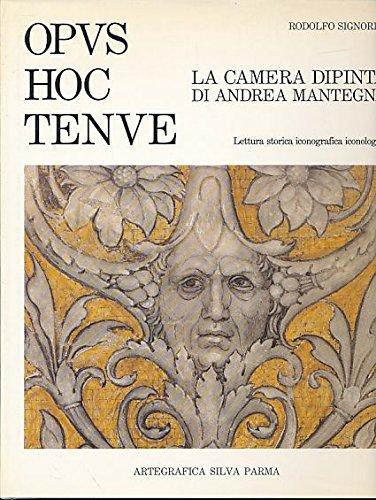 Opvs Hoc Tenve; La Camera Dipinta Di Andrea Mantegna, Lettura Strorica Iconografica Iconologica