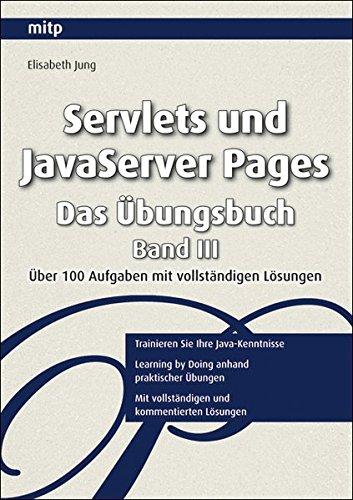 Servlets und JavaServer Pages - Das Java Übungsbuch, Band. 3