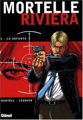 Mortelle Riviera, Tome 3 : La défunte
