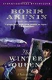The Winter Queen: A Novel (An Erast Fandorin Mystery) by Boris Akunin (2004-03-09) - Boris Akunin