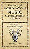 Book of World Famous Music: Classical, Popular and Folk