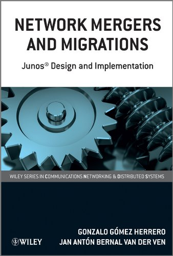 Network Mergers and Migrations: Junos Design and Implementation (Wiley Series on Communications Networking & Distributed Systems)