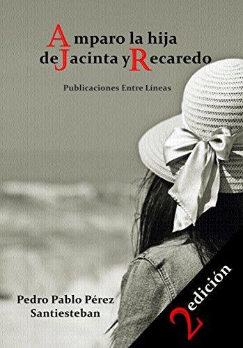 Amparo la hija de Jacinta y Recaredo por Pedro Pablo Pérez Santiesteban