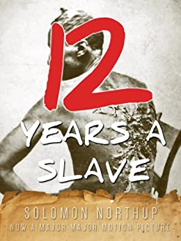 Twelve Years a Slave (Illustrated) by [Northup, Solomon]