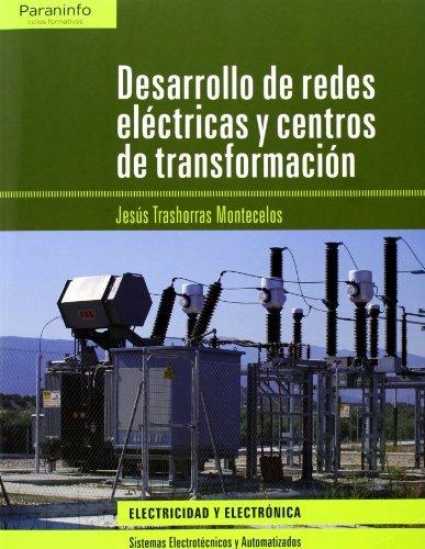Desarrollo de redes eléctricas y centros de transformación (Electricidad Electronica) por Jesús Trashorras Montecelos