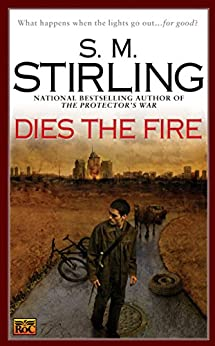 Dies the Fire (Emberverse) by [Stirling, S. M.]