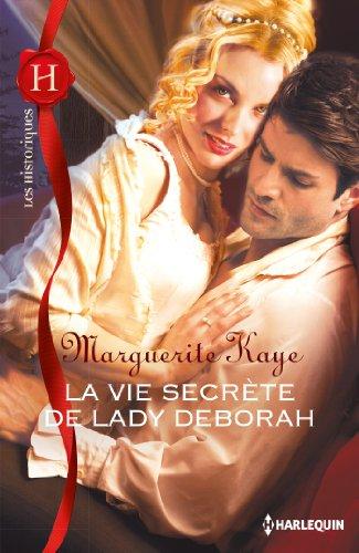 La vie secrète de lady Deborah (Les Historiques)
