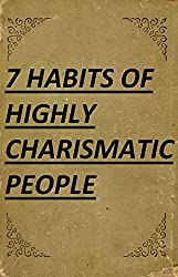 7 Habits of Highly Charismatic People (Best Business Books Book 30) (English Edition)